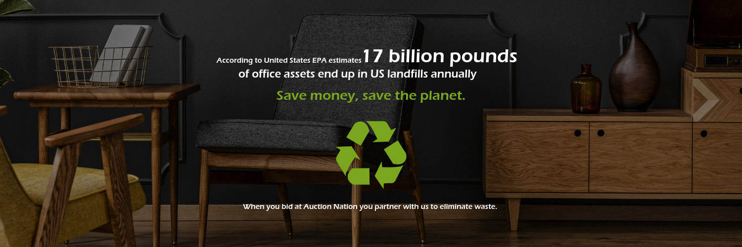 When you bid at Auction Nation you partner with us to eliminate waste.